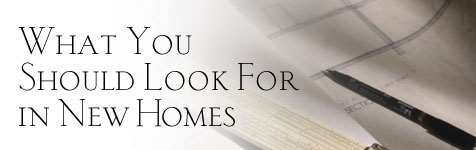 New Homes: What You Should Look for in New Homes...